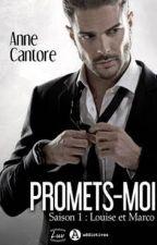 Promets-moi  - Saison 1 : Louise et Marco (Aux Editions Addictives) by AnneCantore