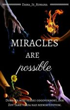 Miracles are possible by Dama_Iz_Romana