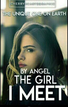THE GIRL I MET by angelsakhi