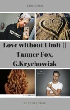 Love without Limit    Tanner Fox, G.Krychowiak by wikaglencao