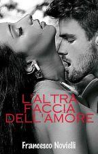 L'ALTRA FACCIA DELL'AMORE by Francesco_N