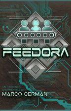 Feedora - pubblicazione imminente by MarcoGermani