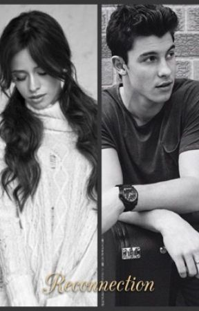 Reconnection » Shawn Mendes and Camila Cabello by Shawmila2030