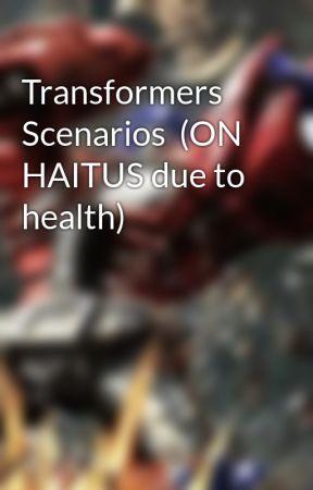 Transformers Scenarios  (Requests open) by Sublimellach