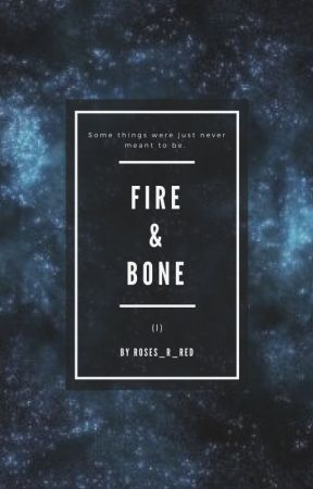 Fire & Bone by roses_r_red