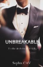 UNBREAKABLE ©® #1  by SophiaCAV