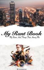 My Rant Book  by L1GHTN1NGBL4ZE