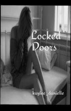 Locked Doors by kaylee_danielle