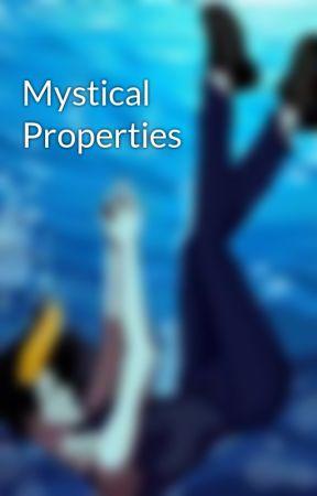Mystical Properties by NerdyPanicAttack