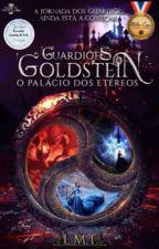 Guardiões Goldstein: O palácio dos etéreos  by l76m19f