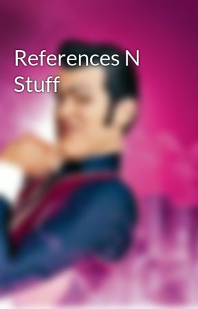 References N Stuff by Robbie-Rotten