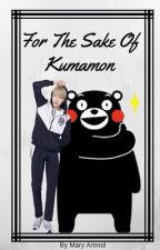For The Sake Of Kumamon by BlackGothic28