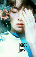 GoodBye | J.JK by shkook