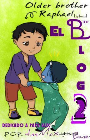 El Blog 2 by -ImMaxLightwoodBane-