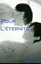 Pour l'éternité by Emi223