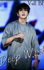 Deep Wish (VKook) (Yoonmin) (VMin) by VK_shipper97