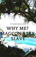Why Me? Magcon's Sex Slave by FanficQueen010