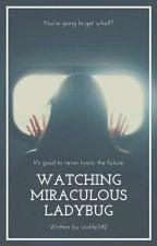 Watching Miraculous Ladybug by vivilife342