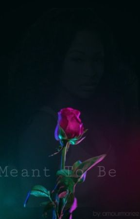 Meant To Be |August Alsina| by amourmariee
