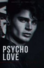 Psycho Love #Wattys2017 by Rebeccalives03