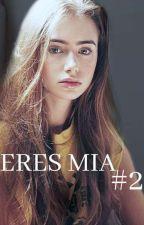 ERES MIA #2 by celeste0801