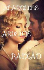 Klaroline-Ardente Paixão by AvriuLavigne