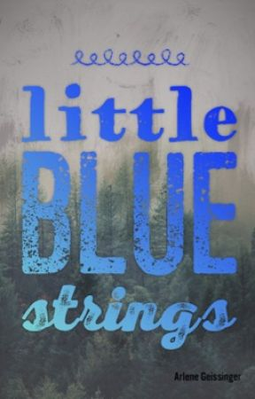 Little Blue Strings by Arlene_Geissinger