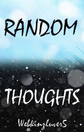 My Random Book of Thoughts by Webkinzluver5