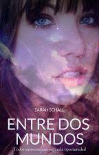 Entre Dos Mundos by Sarah_Schall