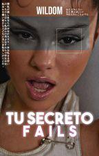 Tu Secreto Fails  by wildom