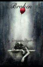 Broken by DragonSlayer36