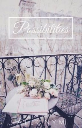 Possibilities  by Allonym