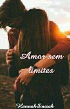 amor sem limites - Livro 2 ««« Continuação »»» by HannahSousahh1h