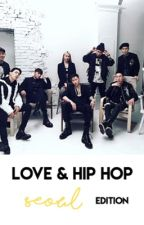 LOVE & HIP HOP : SEOUL EDITION  by chocominn