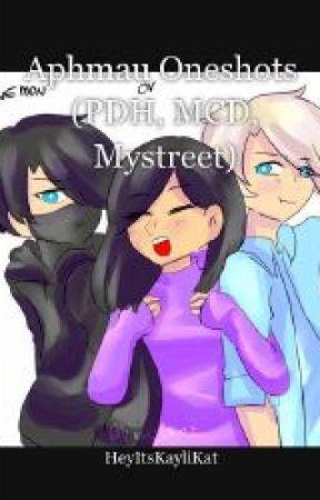 Aphmau Oneshots (PDH,MCD,MYSTREET) by HeyItsKayliKat