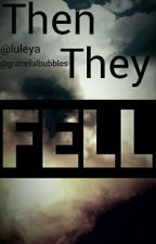 Then They Fell by Luleya