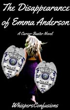 The Disappearance of Emma Anderson [COMPLETED] by WhispersConfusions
