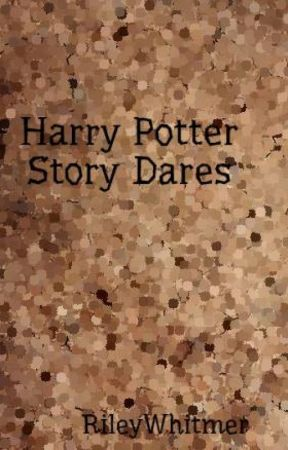 Harry Potter Story Dares by NoLongerActiveanymor