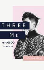 Three Ms: A KaiSoo One-Shot by SoleilBaisse