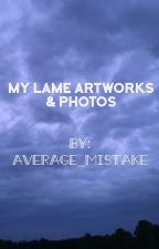 My lame artworks and photos by average_mistake
