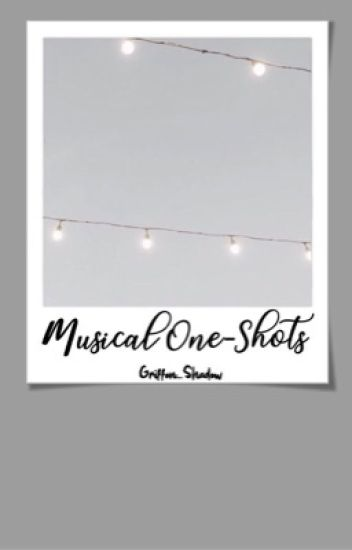 Musicals x Reader One-Shot Book! (Requests CLOSED!!!)