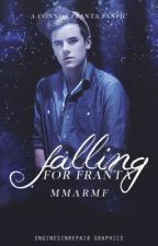 Falling for Franta (Connor Franta Fan Fic) by MMARMF