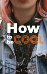 How To Be Cool by sophouis