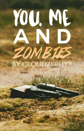 You, Me & Zombies by CloudZephyr