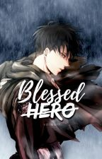 Blessed Hero (Levi x Reader) [𝒉𝒆𝒂𝒗𝒚 𝒓𝒆𝒗𝒊𝒔𝒊𝒐𝒏 𝒔𝒐𝒐𝒏 !] by Valieant