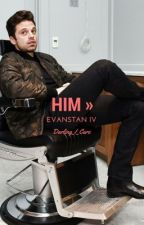 Him » Evanstan [The Fourth & Last Book of the Evanstan Series] by Darling_I_Care
