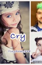 Cry ON HOLD {Adopted By Jacksepticeye} by TinyPotato738