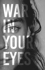 war in your eyes | h.s by stylesxxtxx