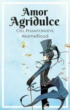 Amor agridulce (Ciel Phantomhive y tu) by -SxckAkameSakamaki-