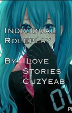 Individual Roleplay by ILoveStoriesCuzYeab